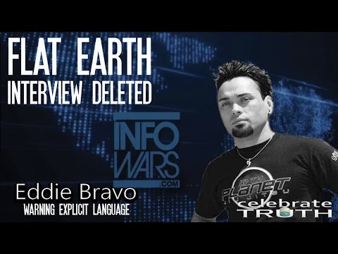 LIVE Eddie Bravo FLAT EARTH Interview DELETED BY INFOWARS SHOW! �
