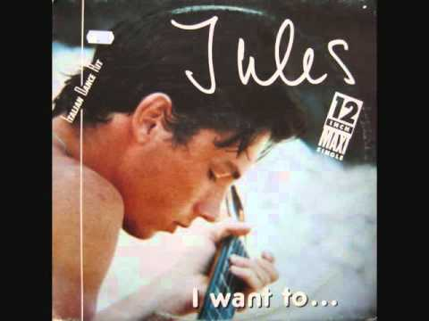Jules I Want To Extended Version 1985 Youtube