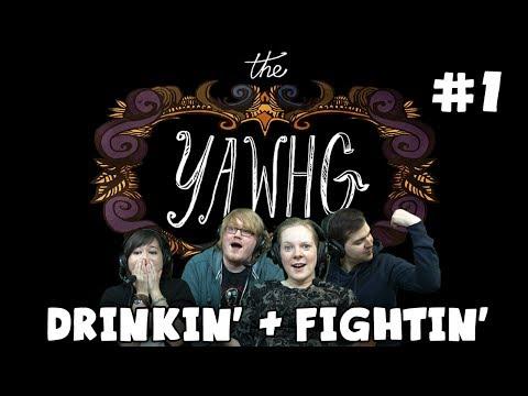 The Yawhg with Lewis, Hannah, Kim & Duncan! - Drinkin' & Fightin' (#1)