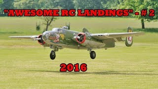 """AWESOME RC LANDINGS"" - BOMBERS & TRANSPORT # 2 - 2016"