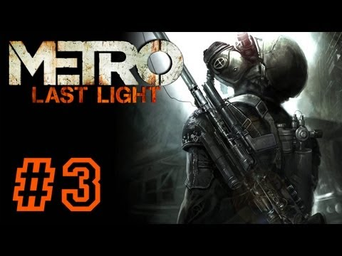 METRO: Last Light PART 3 Playthrough [PS3] TRUE-HD QUALITY