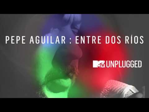 Pepe Aguilar | Entre Dos Ríos [cover video]