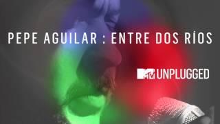 Pepe Aguilar | Entre Dos Ríos [cover video]
