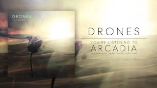 DRONES - ARCADIA (NEW SONG)