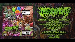 DEBRIDEMENT - DROWNING IN A CESSPOOL OF MALFORM AND MALADY [OFFICIAL ALBUM STREAM] (2018) SW EXCL