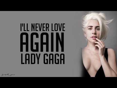 Lady Gaga - I'll Never Love Again (Lyrics)