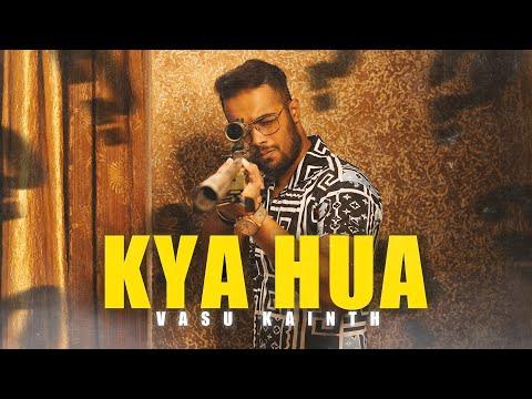Download Lagu Vasu Kainth - Kya Hua .mp3