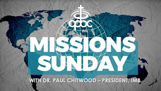 May 17, 2020: Missions Sunday ONLINE: Dr. Paul Chitwood - President, IMB