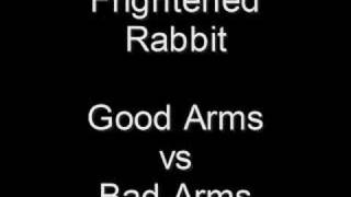 Frightened Rabbit - Good Arms Vs Bad Arms