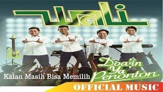 download lagu Wali - Kalau Masih Bisa Memilih gratis