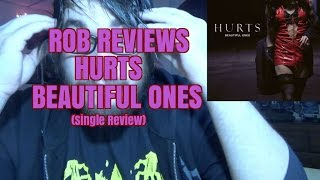 HURTS : Beautiful Ones (Single Review) - Rob Reviews