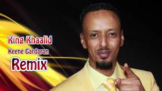 Somali Music Keene Gardaran Remix Song by ☆King Khaalid☆