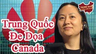 Trung Quốc Đe Dọa Canada vì Bắt Giữ Một Lãnh Đạo của Huawei   Trung Quốc Không Kiểm Duyệt