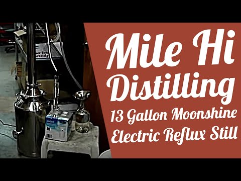 Mile Hi Distilling 13 gallon moonshine Electric Reflux Still