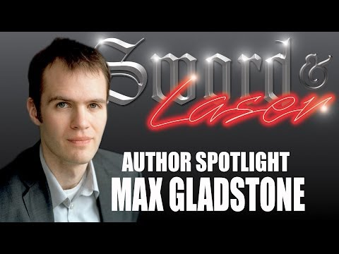 Author Spotlight: Max Gladstone - Sword & Laser