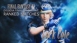 DISSIDIA FINAL FANTASY NT: Locke Cole Ranked Matches (Diamond Rank)