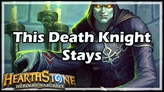 [Hearthstone] This Death Knight Stays
