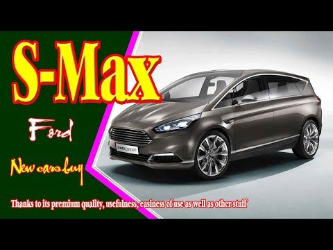 2019 Ford S-Max | 2019 Ford S-Max vignale | 2019 Ford S-Max Titanium Sport | new cars buy