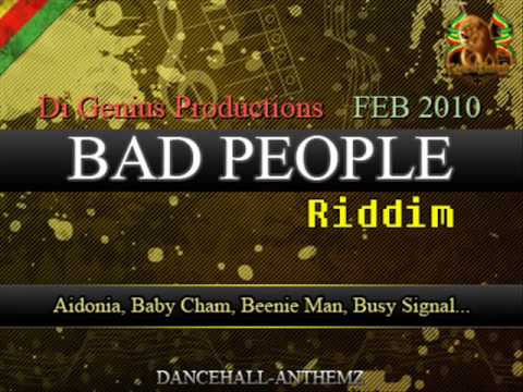 Bad people riddim 2010 Mavado,Beenie man,Elephant man,Busy signal aidona...