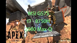 APEX Legends on MSI GS75 Stealth RTX 2080 Max Q Core i7-8750H Test