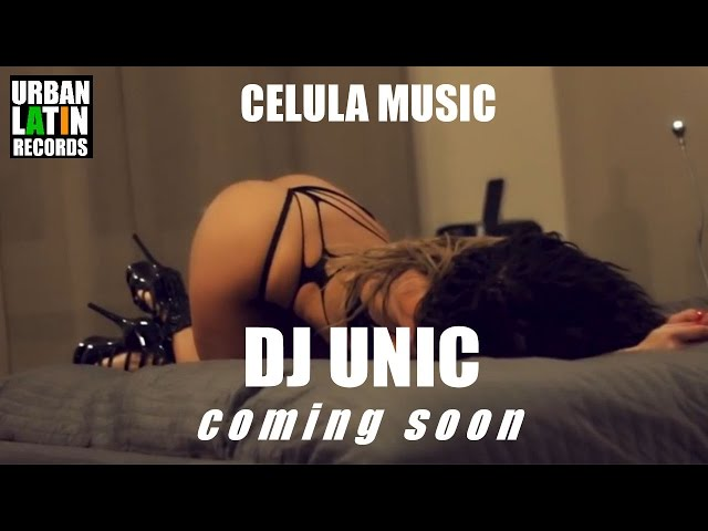 URBAN LATIN &  DJ UNIC - CELULA MUSIC - COMING SOON 2017