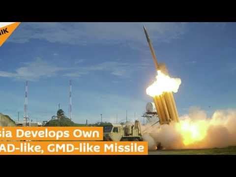 Russia Develops Own THAAD-Like, GMD-Like Missile Defense Systems!