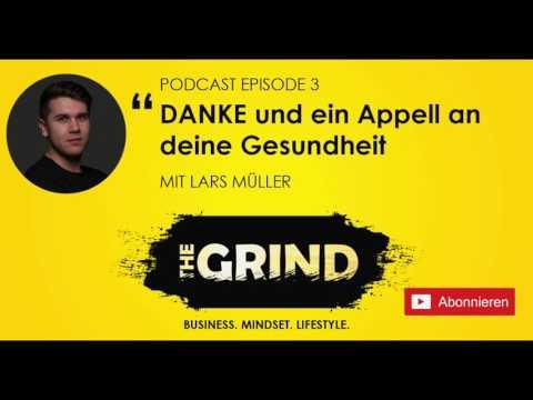 Lars Müller | DANKE und ein Appell an deine Gesundheit | THEGRIND Podcast 003
