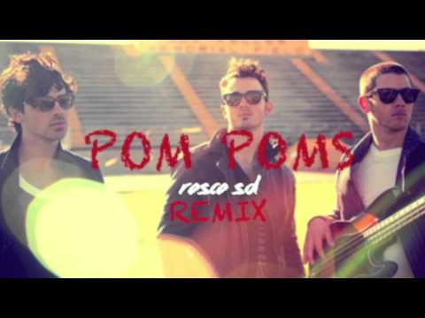 Jonas Brothers Pom Poms (rosco sd Remix) video