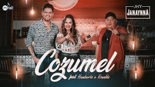 Janaynna feat. Humberto e Ronaldo - #Cozumel
