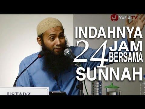 Ceramah Agama Islam: Indahnya 24 Jam Bersama Sunnah - Ustadz Syafiq Reza Basalamah