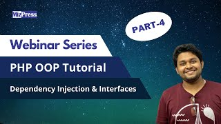 OOP Basics using PHP - Webinar Series- Part 4: Dependency Injection & Interfaces
