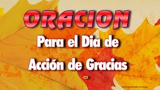 Oracion Para El Dia De Accion De Gracias (ThanksGiving Day)