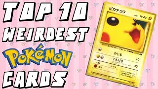 Top 10 WEIRDEST Pokemon Cards