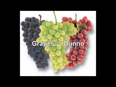 Grapes - I Dunno