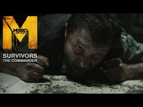 Metro: Last Light - Survivors - The Commander Trailer (Official U.S. Version)