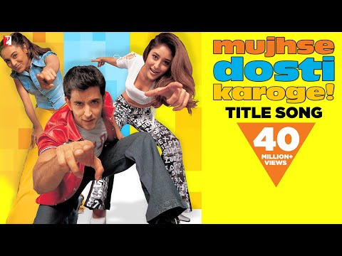 Mujhse Dosti Karoge - Full Title Song