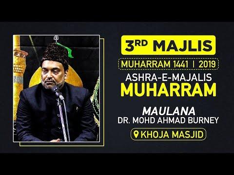3rd Majalis |Maulana Mohd Ahmad Burney | Khoja Masjid | 14 MUHARRAM 1441 HIJRI | 13 SEPT. 2019