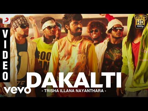 Trisha Illana Nayanthara - Dakalti Video   G.V. Prakash Kumar, Anandhi