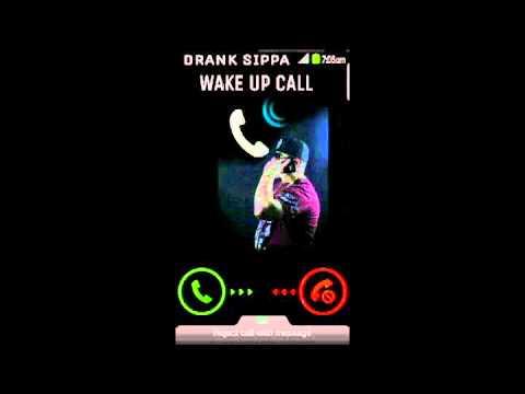 Wake Up Call -Drank Sippa
