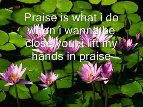 Praise Is What I Do  Shekinah Glory with Lyrics