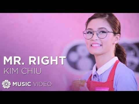 Kim Chiu - Mr. Right   (Official Music Video)
