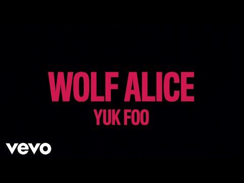 Wolf Alice - Yuk Foo (Lyric Video)