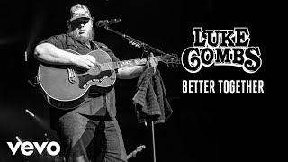 Luke Combs Better Together