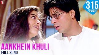 Download Aankhein Khuli - Full Song | Mohabbatein | Shah Rukh Khan | Aishwarya Rai 3Gp Mp4