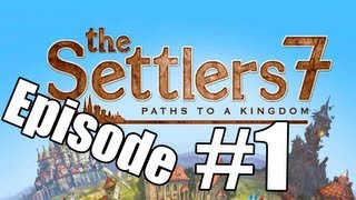 the Settlers 7 Campaign Ep 1  - the beginning of a kingdom