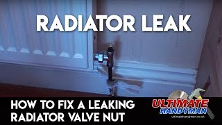 How to fix a leaking radiator valve nut