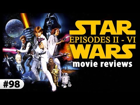 STAR WARS -- Full Saga Movie Reviews!