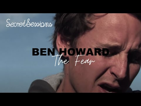 Ben Howard - The Fear - Secret Sessions
