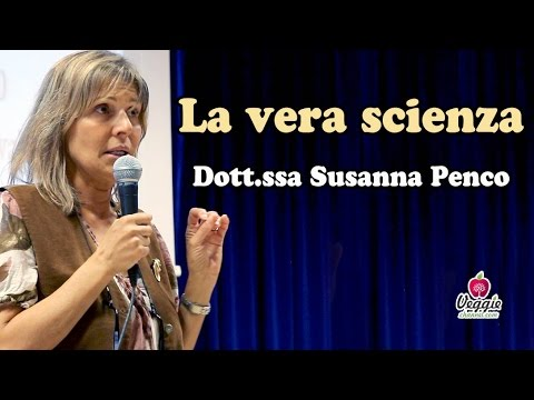 La vera scienza – Dott.ssa Susanna Penco