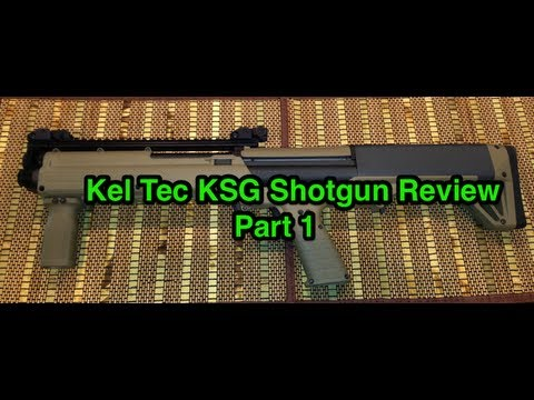 Kel Tec KSG Shotgun Review Part 1